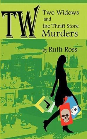 Two Widows and the Thrift Store Murders  by  Ruth Ross