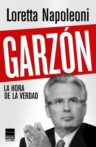 Garzon. La hora de la verdad.  by  Loretta Napoleoni