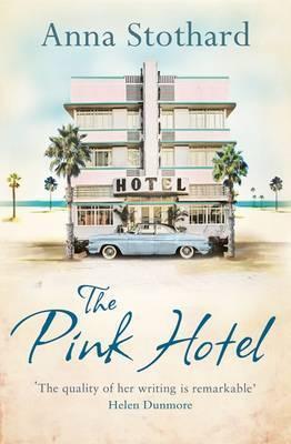 The Pink Hotel Anna Stothard
