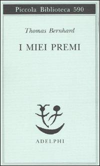 I miei premi Thomas Bernhard