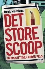Det store scoop  by  Troels Mylenberg