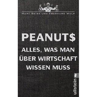Peanuts: Alles, was man über Wirtschaft wissen muss Marc Beise
