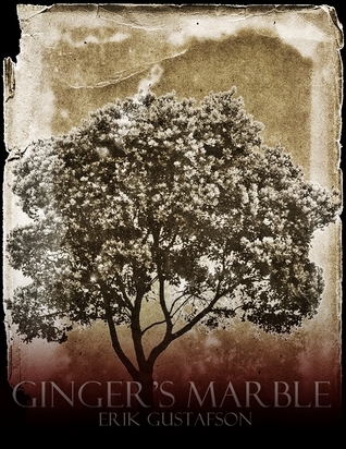Gingers Marble  by  Erik Gustafson