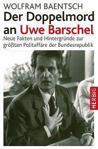 Der Doppelmord An Uwe Barschel die Fakten  Und Hintergründe  by  Wolfram Baentsch