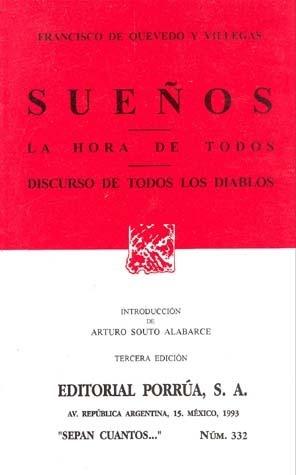 Sueños. La Hora de Todos. Discurso de Todos los Diablos. (Sepan Cuantos, #332) Francisco de Quevedo