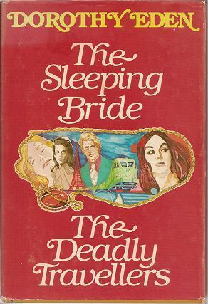 The Sleeping Bride and The Deadly Travellers Dorothy Eden