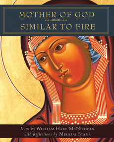 Mother of God Similar to Fire  by  William Hart McNichols