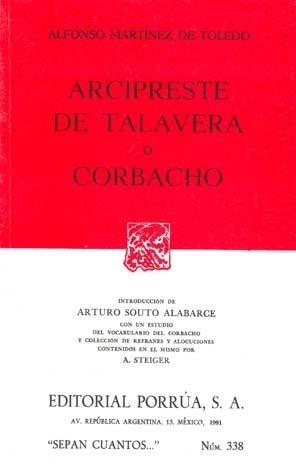 Arcipreste de Talavera o Corbacho (Sepan Cuantos, #338)  by  Alfonso Martínez de Toledo