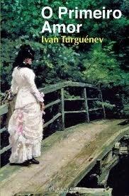O Primeiro Amor Ivan Turgenev