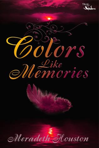 Colors Like Memories Meradeth Houston