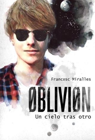 Un cielo tras otro (Oblivion, #1) Francesc Miralles