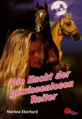 Die Nacht der gewissenlosen Reiter (Anna, #4)  by  Martina Eberhard