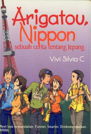 Arigatou, Nippon: Sebuah Cerita Tentang Jepang Vivi Silvia C