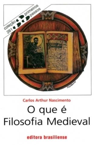 O que é Filosofia Medieval Arthur Ribeiro do Nascimento