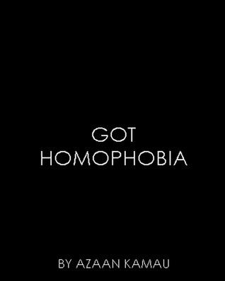 Glover Lane Press Presents GOT HOMOPHOBIA  by  Azaan Kamau