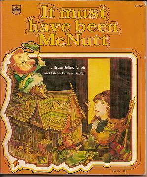It Must Have Been McNutt  by  Bryan Jeffery Leech