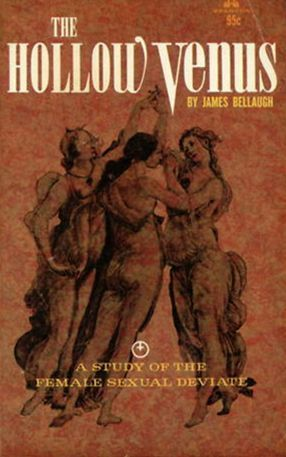 The Hollow Venus: A Study Of The Female Sexual Deviate  by  James Bellaugh