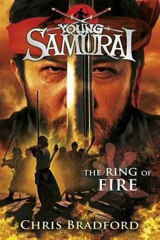 The Ring of Fire (Young Samurai, #6)  by  Chris Bradford