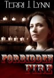 Forbidden Fire Terri J. Lynn