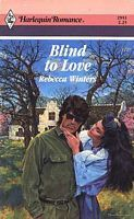 Blind to Love Rebecca Winters