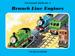 Branch Line Engines (Railway Series #16)  by  Wilbert Awdry