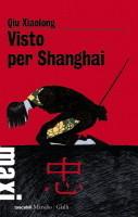 Visto per Shanghai Qiu Xiaolong