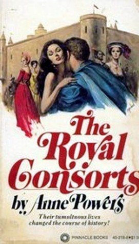 The Royal Consorts  by  Anne Powers