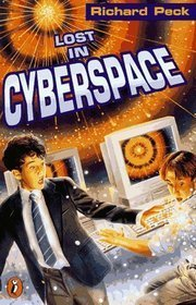 Lost in Cyberspace (Lost in Cyberspace, #1)  by  Richard Peck