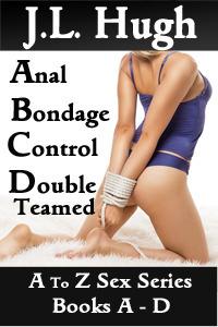 A To Z Sex Series:  Books A - D  by  J.L. Hugh