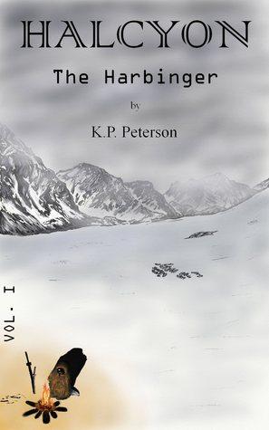 Halcyon: The Harbinger  by  K.P. Peterson