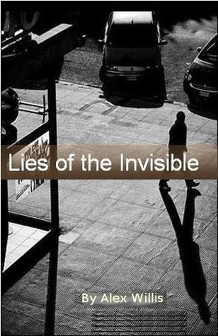 Lies of the Invisible Alex Willis