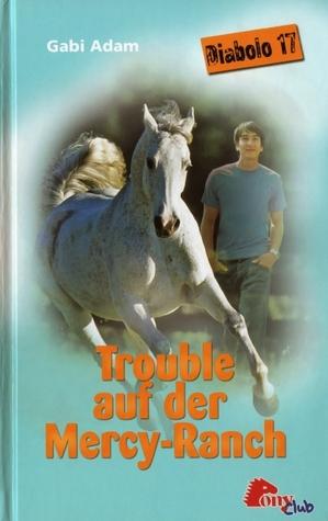 Trouble auf der Mercy-Ranch (Diabolo, #17)  by  Gabi Adam