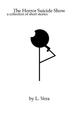 The Horror Suicide Show L. Vera