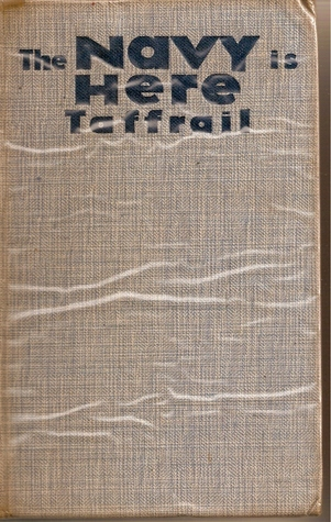 The Navy Is Here: A Convoy of Naval Novels  by  Taffrail