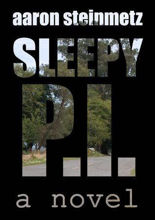 Sleepy P.I Aaron Steinmetz