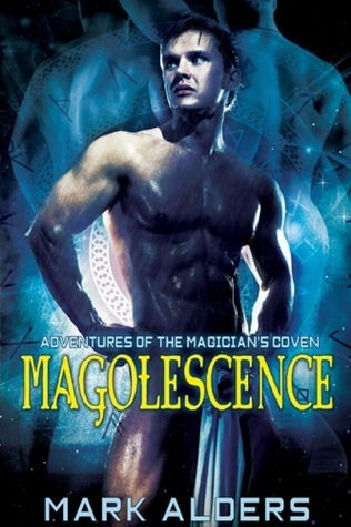Magolescence (Adventures of the Magicians Coven, #1)  by  Mark Alders