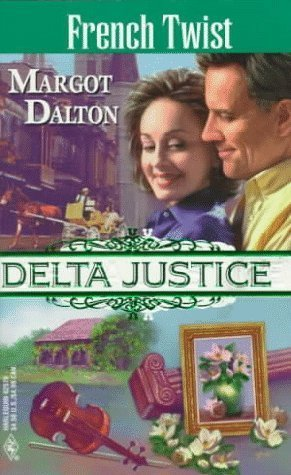 French Twist (Delta Justice #10) Margot Dalton