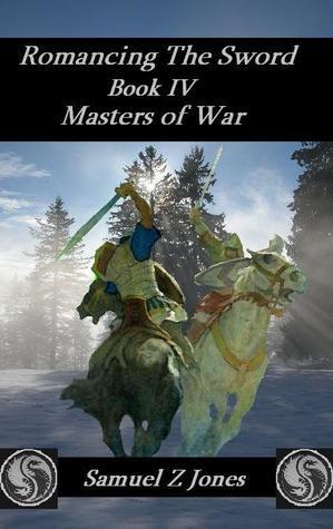 Masters of War (Romancing the Sword, #4)  by  Samuel Z. Jones