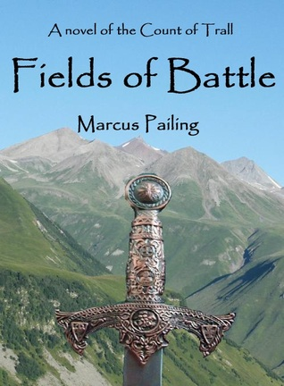 Fields of Battle (Count of Trall, #3) Marcus Pailing