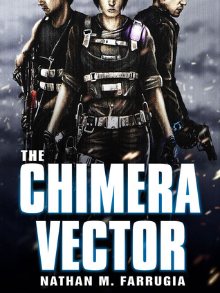The Chimera Vector (The Fifth Column, #1) Nathan M. Farrugia
