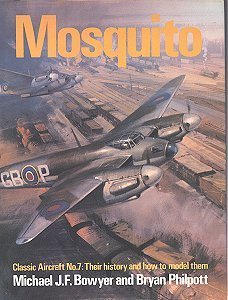 Mosquito: Their history and how to model them (Classic aircraft, #7) Michael J.F. Bowyer