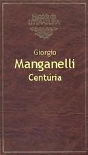 Centúria  by  Giorgio Manganelli