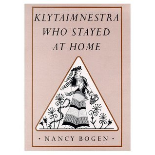 Klytaimnestra, Who Stayed at Home Nancy Bogen