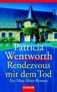 Rendezvous mit dem Tod (Miss Silver, #11) Patricia Wentworth