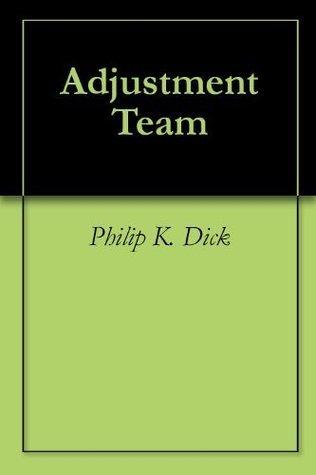 Adjustment Team  by  Philip K. Dick