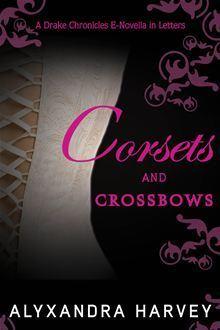 Corsets and Crossbows (Drake Chronicles, #0.1) Alyxandra Harvey