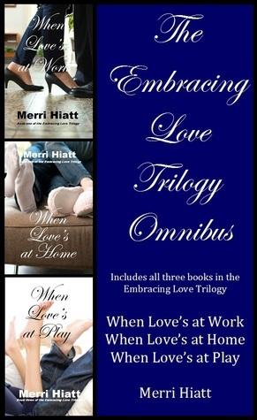 The Embracing Love Trilogy Omnibus  by  Merri Hiatt