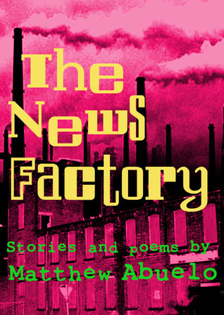 The News Facotry  by  Matthew Abuelo