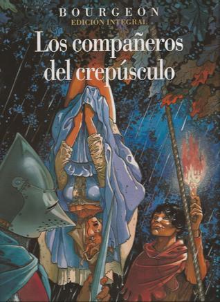 Los compañeros del crepúsculo - Edición Integral  by  François Bourgeon