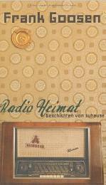 Radio Heimat. Geschichten von zuhause  by  Frank Goosen